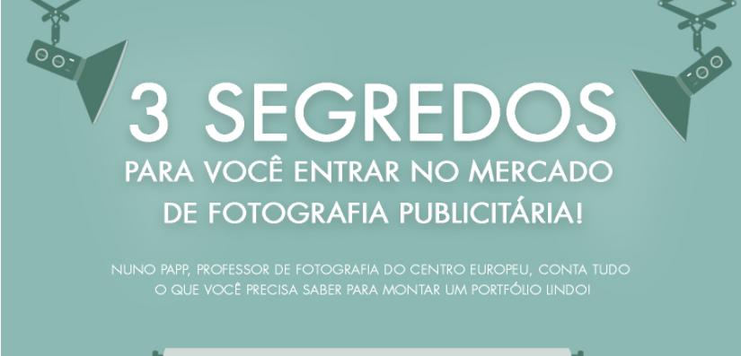 Infográfico   3 segredos para você entrar no mercado de Fotografia publicitária!