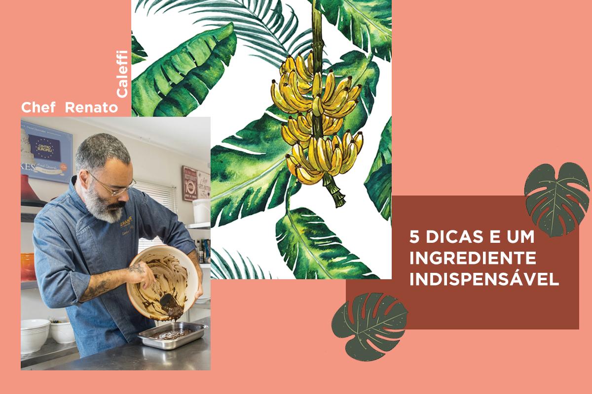 5 Dicas e um ingrediente indispensável com o chef Renato Caleffi