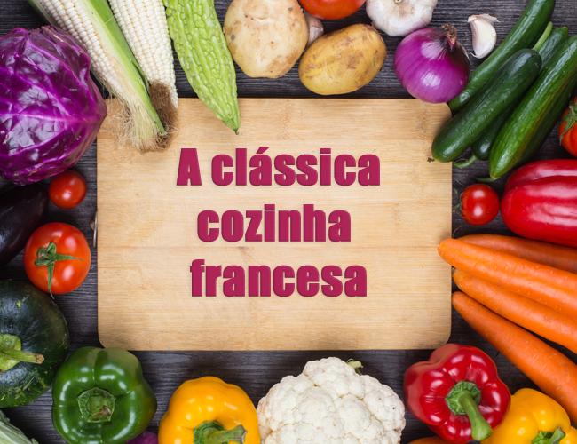 A clássica cozinha francesa