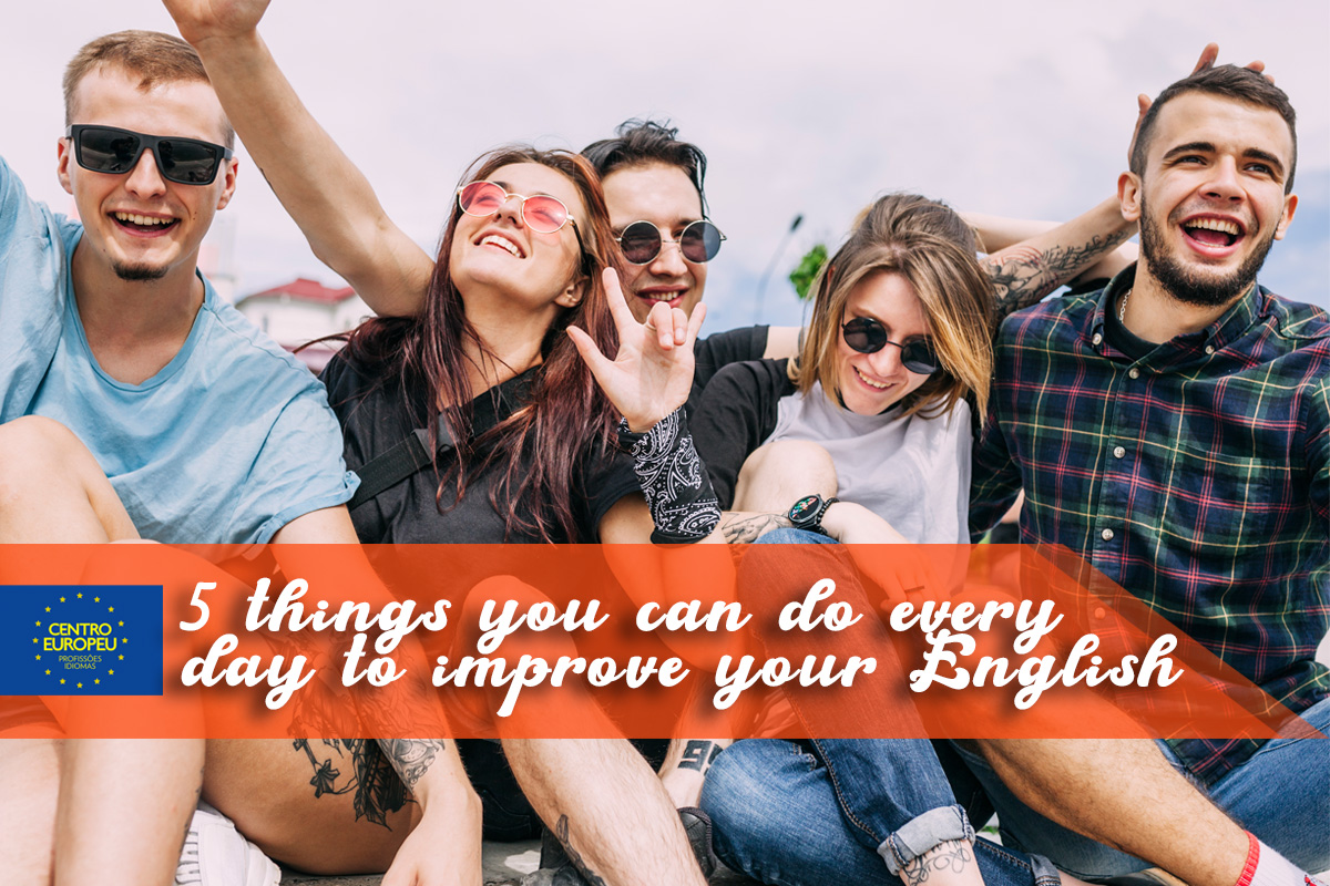 5 things you can do every day to improve your English